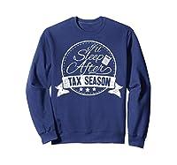 I\\\'ll Sleep After Tax Season Funny Cpa Accountant Gift T-shirt Sweatshirt Navy