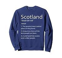 Scotland Definition Funny Scottish Scotland Shirts Sweatshirt Navy