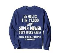Awareness Mom Spinal Muscular Atrophy Warrior Shirts Sweatshirt Navy
