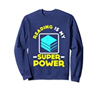 My Superpower Book Lovers Gift Shirts Sweatshirt Navy
