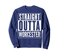 Straight Outta Worcester Distressed Vintage Funny Shirts Sweatshirt Navy