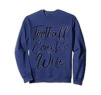 Football Coach\\\'s Wife Shirt Vintage Proud Spouse Tee Sweatshirt Navy