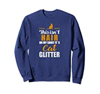 Funny Cat Quote T-shirt Gift For Kitten Catkin & Kitty Fans Sweatshirt Navy