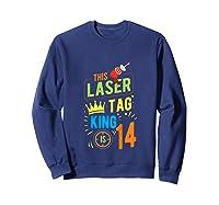 Laser Tag Gift King Is 14 Shirts Sweatshirt Navy