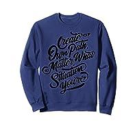 Entrepreneur Gift Create Your Own Path Shirts Sweatshirt Navy