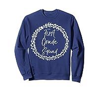 First Grade Squad Gift Cute Tea For Shirts Sweatshirt Navy