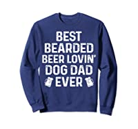 Best Bearded Beer Lovin Dog Dad Drinking Lover Gift Shirts Sweatshirt Navy