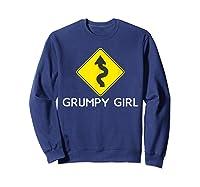 Sarcastic Funny Grumpy Girl Humor Shirts Sweatshirt Navy
