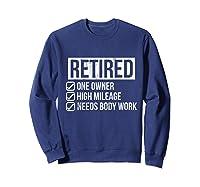 Retired - One Owner - High Mileage - Needs Body Work Tshirt Sweatshirt Navy