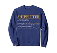 Funny Shipter Definition Birthday Or Christmas Gift Shirts Sweatshirt Navy