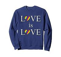 Love Is Love Lgbt Rights Shirts Sweatshirt Navy
