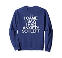 Came Saw Had Anxiety So Left Saying Mom Gift Heart Shirts Sweatshirt Navy