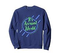 Funny Cpa Accountant Accrual Shirts Sweatshirt Navy