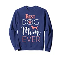 Dog Mom Shirts For Best Dog Mom Ever Best Mom Ever T-shirt Sweatshirt Navy