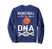 Sports Lover Tees - Basketball It\\\'s In My Dna T-shirt Sweatshirt Navy