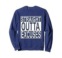 Straight Outta Excuses Shirts Sweatshirt Navy