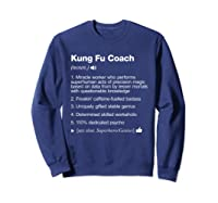Kung Fu Coach Definition Meaning Funny T-shirt Sweatshirt Navy