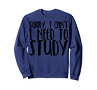 Funny Studying Shirt Finals Week College Student Study Gift Sweatshirt Navy