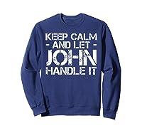 Let John Hle It Funny Birthday Gift Shirts Sweatshirt Navy