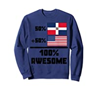 50 Dominican Republic 50 American 100 Awesome Funny Flag Shirts Sweatshirt Navy