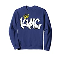 Hand Lettered King T Shirt For The Royal Feel Sweatshirt Navy