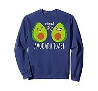 Cute Toast For Trendy Millennials Shirts Sweatshirt Navy