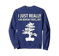 Like Bonsai Trees Anime Japanese Culture Zen Gift Shirts Sweatshirt Navy
