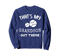 Baseball Grandma Grandpa That's My Grandson Out The Shirts Sweatshirt Navy