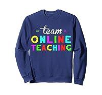 Online Tea Design Gift Virtual Teaching Back To School T-shirt Sweatshirt Navy