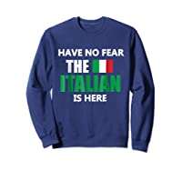 Have No R The Italian Is Here Italy Pride Funny Shirts Sweatshirt Navy