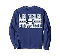 Las Vegas Football Hometown Pride Sunday Fandom Gear Shirts Sweatshirt Navy
