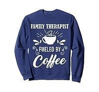 Family Therapist Quote Family Therapist T-shirt Sweatshirt Navy