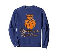 Basketball Girls Cute Queen Hard Court N Hoops Gift Shirts Sweatshirt Navy