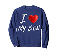 I Love Heart My Son Mother Father Child Family T Shirt Sweatshirt Navy