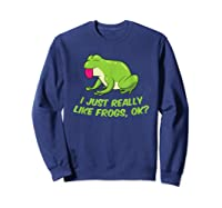 Just Really Like Frogs Funny Frog Lovers Shirts Sweatshirt Navy