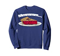 Mmm Pi (pie) Funny Pi Math Pun Pie Lovers T-shirt Sweatshirt Navy
