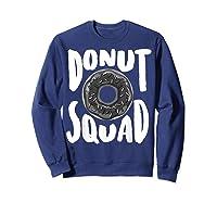 Donut Squad Cool Donut Lover Doughnut Gift Shirts Sweatshirt Navy
