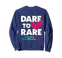 Dare To Love Rare Disease Day 2020 Shirts Sweatshirt Navy