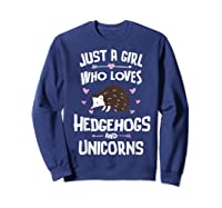 Just A Girl Who Loves Hedgehogs And Unicorns Gift Shirts Sweatshirt Navy