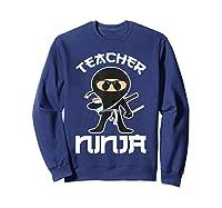 Ninja Tea Cool Art Teaching Lover Gift Shirts Sweatshirt Navy