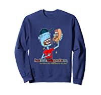 Does It Really Feel Good For The Food Shirts Sweatshirt Navy