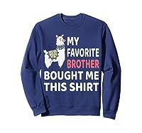 My Favorite Brother Bought Me This Shirt Christmas Gift Llam T-shirt Sweatshirt Navy