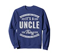 Family 365 Father\\\'s Day Gift - It\\\'s A Uncle Thing Relative T-shirt Sweatshirt Navy