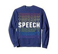 Speech Therapy School Therapist Language Pathologist Shirts Sweatshirt Navy
