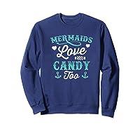 Mermaids Love Candy Too Funny Halloween Shirts Sweatshirt Navy