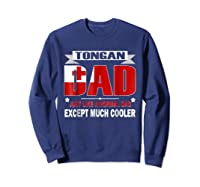 Tongan Dad Is Much Cooler Father's Day Flag Shirts Sweatshirt Navy