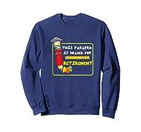 Retiret Party Paraprofessional Teas Aide Retiring Shirts Sweatshirt Navy