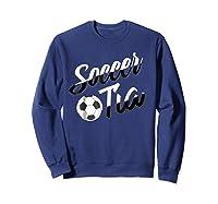 Soccer Tia Soccer Aunt Hispanic Spanish Gift T-shirt Sweatshirt Navy