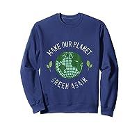 Climate Change Warming Raise Awareness Planet Shirts Sweatshirt Navy