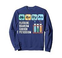 Nerdy As F | Funny Chemistry Science Tea Student T Shirt Sweatshirt Navy